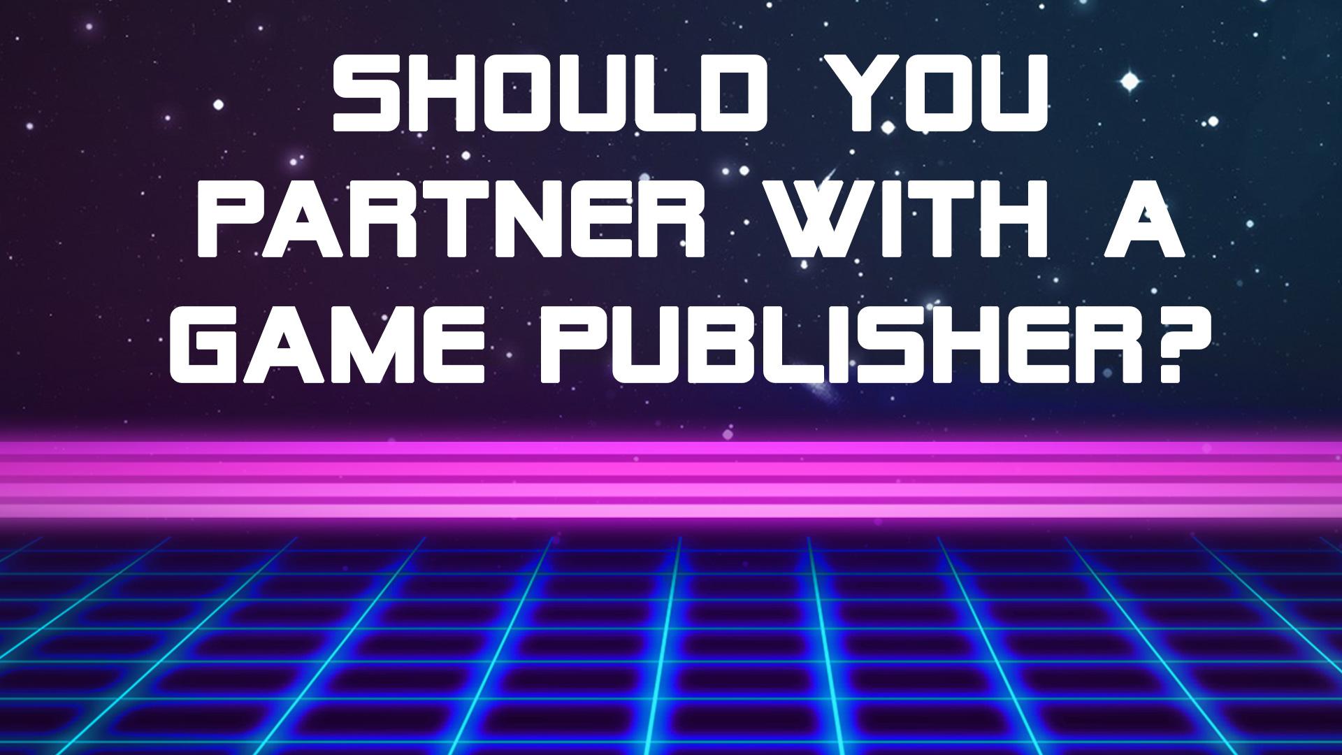 ebdd0944604 Publishing 101 – Should You Partner with a Game Publisher? – Akupara ...